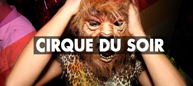 Cirque Du Soir Nightclub